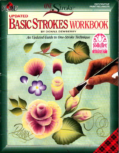 One Stroke Updated Basic Strokes Workbook : An Updated Guide to One Stroke Technique (An Updated Guide to One-stroke Technique)