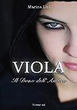 Viola. Il Dono dell'Ambra (Il Grimorio Vol. 1)