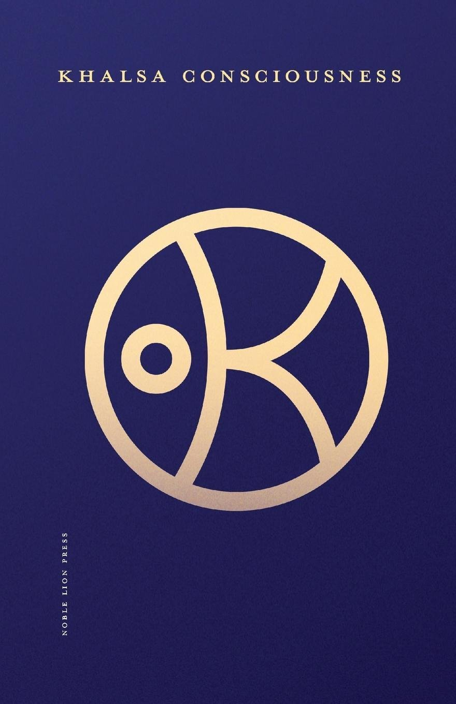 Khalsa Consciousness (Inglese) Copertina flessibile – 17 ott 2018 Hari Nam Singh Khalsa Noble Lion Press 1732181012 Body