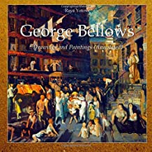 George Bellows: Drawings and Paintings (Annotated)
