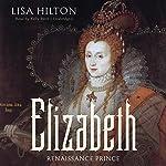 Elizabeth: Renaissance Prince | Lisa Hilton