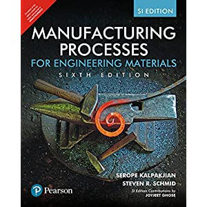 Manufacturing Processes for Engineering Materials, SI Edition
