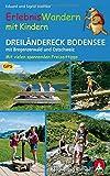 Erlebniswandern mit Kindern Dreiländereck Bodensee: mit Bregenzerwald und Ostschweiz. 30 Touren – mit vielen spannenden Freizeittipps. Mit GPS-Daten (Rother Wanderbuch)