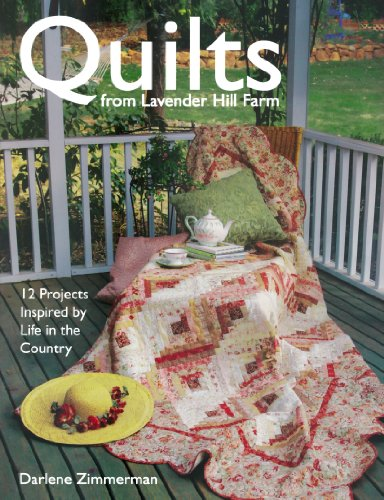 - Quilts From Lavender Hill Farm: 12 Projects Inspired by Life in the Country