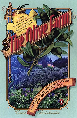 The Olive Farm: A Memoir of Life, Love, and Olive Oil in the South of France