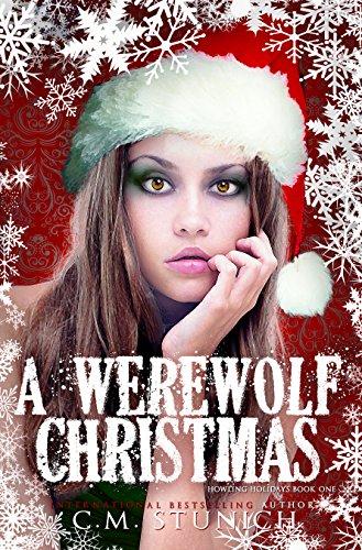 A Werewolf Christmas: A Novella (Howling Holidays Book 1) by [Stunich, C.M.]