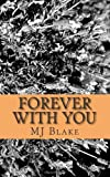 Forever with You, M. J. Blake, 1495323641