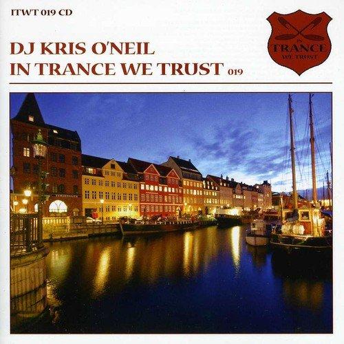 CD : DJ Kris O'Neil - In Trance We Trust 019 (United Kingdom - Import)