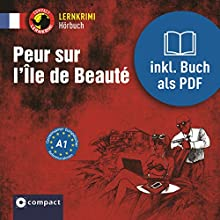 Peur sur l'Île de Beauté (Compact Lernkrimi Hörbuch): Französisch Niveau A1 Hörbuch von Marc Blancher Gesprochen von: Sandrine Famin