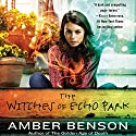 The Witches of Echo Park Audiobook by Amber Benson Narrated by Amber Benson