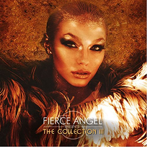 Fierce Angel presents The Collection III by Various Artists