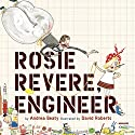 Rosie Revere, Engineer Audiobook by Andrea Beaty Narrated by Rachel L. Jacobs