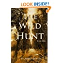 The Wild Hunt: Book One of The Wild Hunt Series
