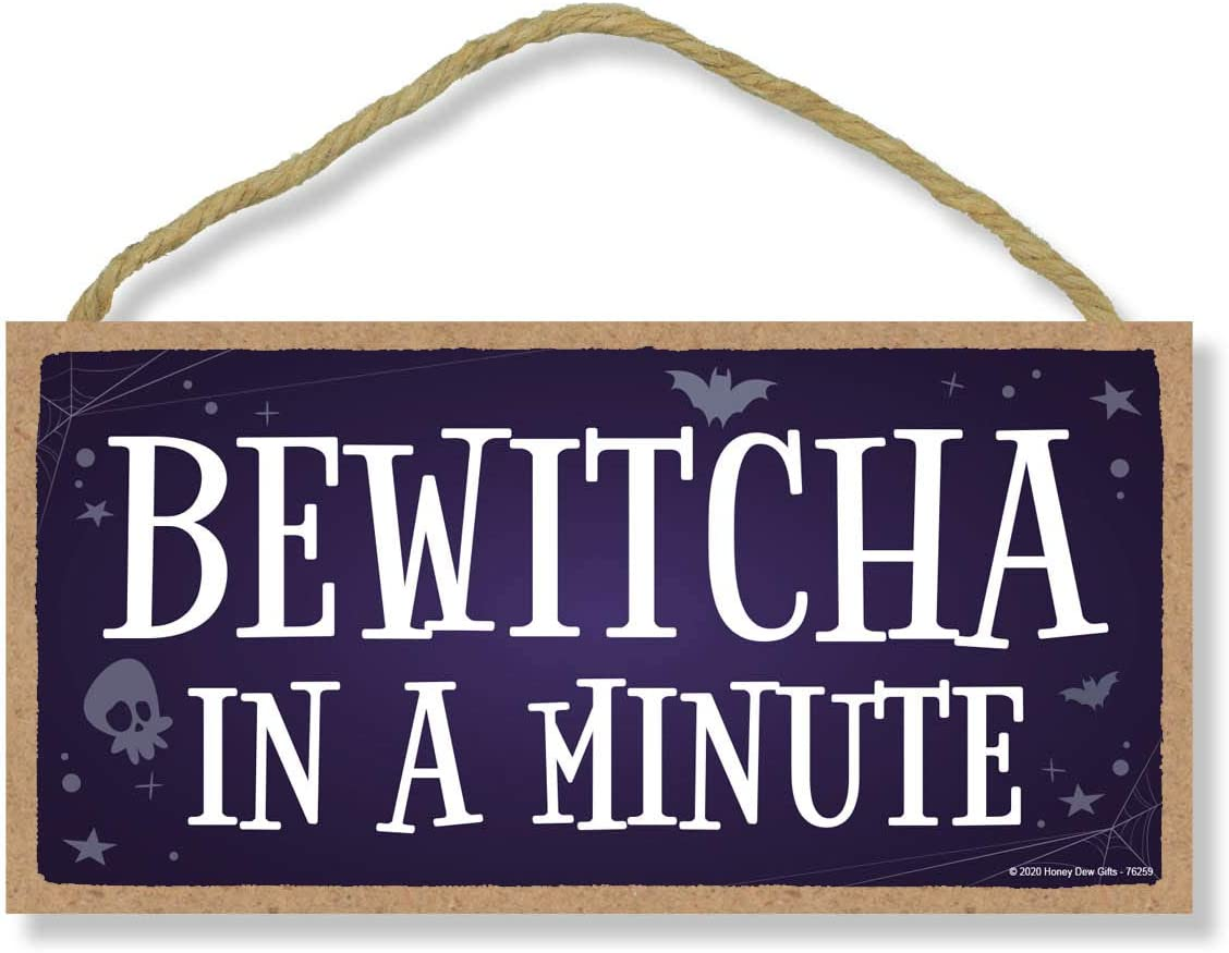 Honey Dew Gifts, Bewitcha in a Minute, Funny Halloween Home Decor, Wooden Wall Hanging Decorative Sign, 5 Inches by 10 Inches