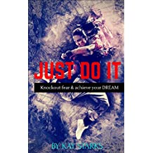 Just Do It: It's time!