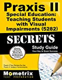 img - for Praxis II Special Education: Teaching Students with Visual Impairments (5282) Exam Secrets Study Guide: Praxis II Test Review for the Praxis II: Subject Assessments (Mometrix Secrets Study Guides) book / textbook / text book