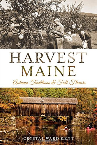 Harvest Maine:: Autumn Traditions & Fall Flavors (Crystal Maine)
