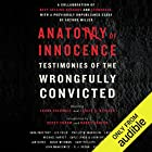 Anatomy of Innocence: Testimonies of the Wrongfully Convicted Audiobook by Laura Caldwell - editor, Leslie S. Klinger - editor Narrated by Peter Berkrot, Scott Aiello, Sarah Naughton, Karen White, Jonathan Davis, full cast