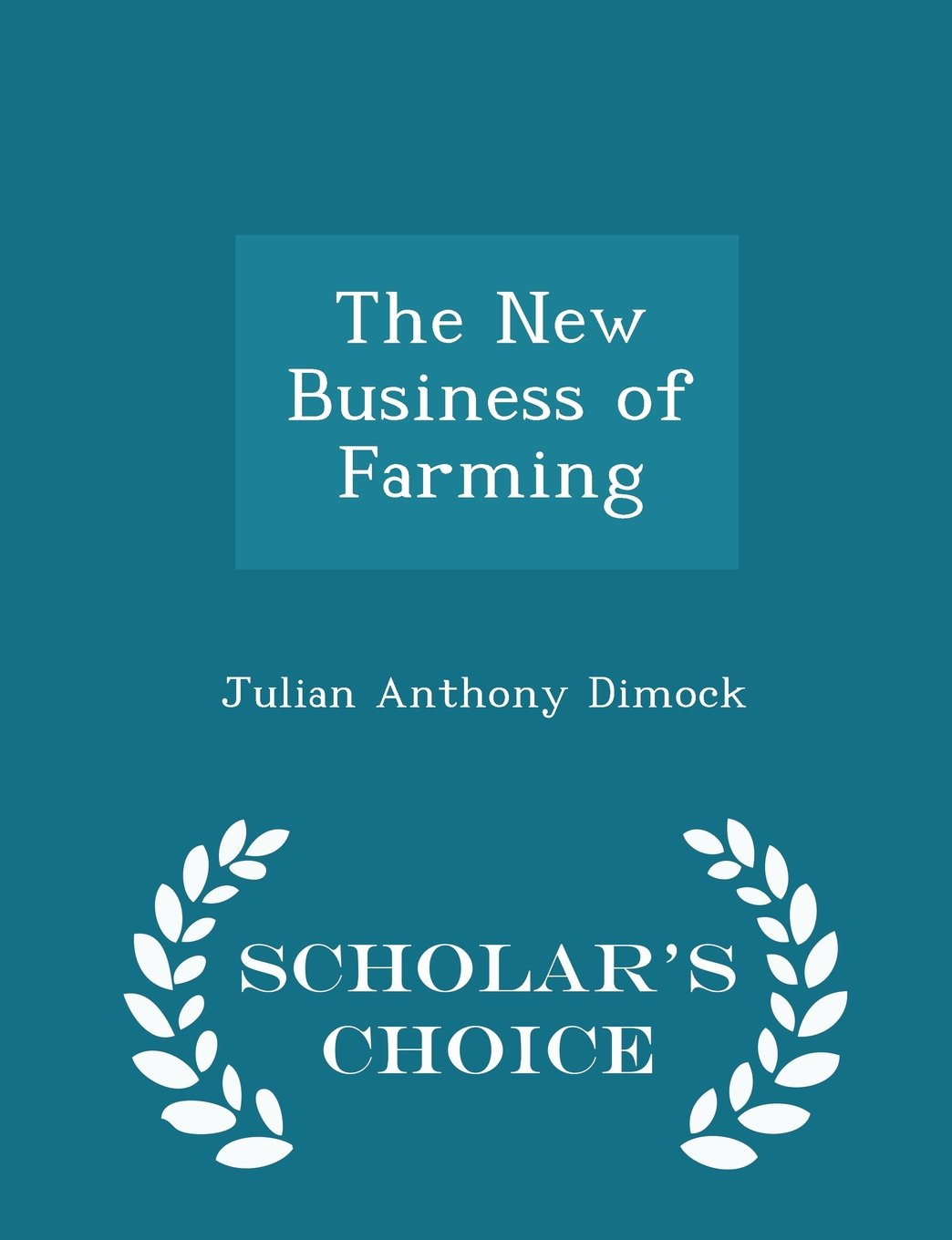 The New Business of Farming - Scholar's Choice Edition pdf