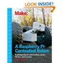 Make a Raspberry Pi-Controlled Robot: Building a Rover with Python, Linux, Motors, and Sensors
