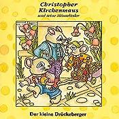 Der kleine Drückeberger (Christopher Kirchenmaus und seine Mäuselieder 3) | Gertrud Schmalenbach