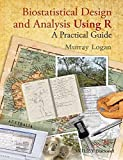 BIOSTATISTICAL DESIGN AND ANALYSIS USING R: A PRACTICAL GUIDE [Hardcover] [Jan 01, 2014]