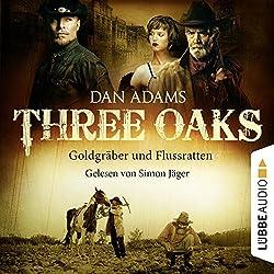 Goldgräber und Flussratten (Three Oaks 4)