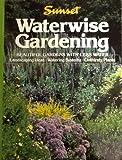 Waterwise Gardening, Sunset Publishing Staff, 0376038640