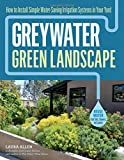 img - for Greywater, Green Landscape: How to Install Simple Water-Saving Irrigation Systems in Your Yard book / textbook / text book