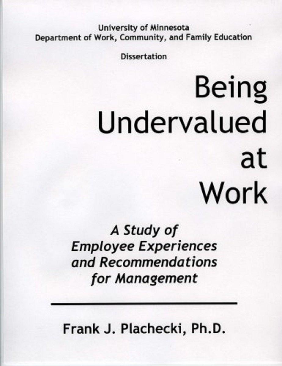 being undervalued at work frank j plachecki ph d  being undervalued at work frank j plachecki ph d 9780975364208 com books