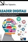 Leader digitali. Dall'analisi dell'influenza online all'influencer management: Dall'analisi dell'influenza online all'influencer management