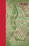 Taking Economics Seriously (Boston Review Books)