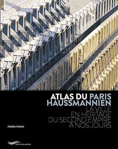 Download Atlas du Paris haussmannien - Haussmann - la ville en heritage du Second Empire a nos jours (French Edition) PDF