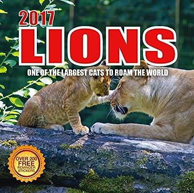 2017 Lions Calendar - 12 x 12 Wall Calendar - 210 Free Reminder Stickers