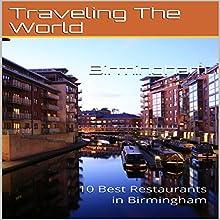 Birmingham: 10 Best Restaurants in Birmingham Audiobook by Traveling the World Narrated by Stoicescu Adrian Petru