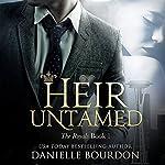 Heir Untamed: Latvala Royals, Book 1 | Danielle Bourdon