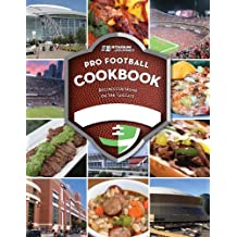 Stadium Journey Pro Football Inspired Cookbook: Recipes for Home or the Tailgate