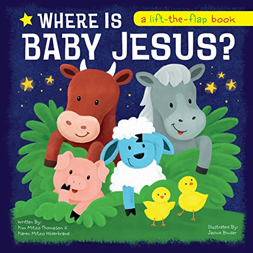 Where Is Baby Jesus? A Lift-the-Flap Book (Let's Share a Story)