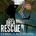 Operation Orca Rescue: A Poppy McVie Norway Adventure Audiobook by Kimberli A. Bindschatel Narrated by Rebecca Roberts