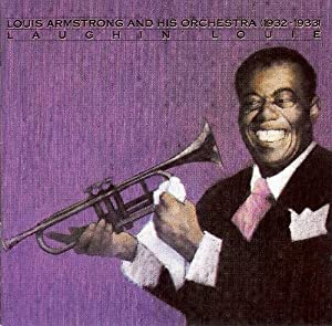 Louis Armstrong and His Orchestra (1932-1933) ~ Laughin' Louie