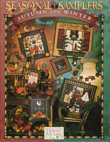 Seasonal Samplers Autumn and Winter Book 2 (Seasonal Quilts, Gifts, & Trimmings to Warm Your Home With Love)
