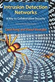 The Design of Collaborative Intrusion Detection Networks, Carol Fung and Raouf Boutaba, 1466564121