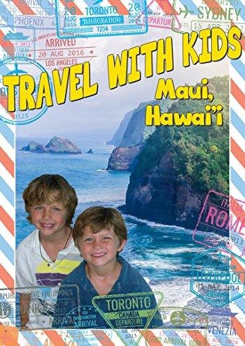 Travel With Kids: Maui, Hawai'i
