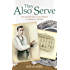 They Also Serve: The real life story of my time in service as a butler