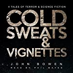 Cold Sweats and Vignettes | John Bowen