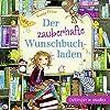 Der zauberhafte Wunschbuchladen (Der zauberhafte Wunschbuchladen 1)