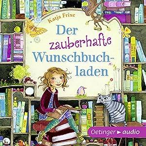 Der zauberhafte Wunschbuchladen (Der zauberhafte Wunschbuchladen 1) Hörbuch