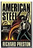 American Steel: Hot Metal Men and the Resurrection of the Rust Belt