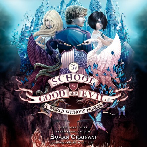 Pdf Science Fiction A World Without Princes: The School for Good and Evil, Book 2