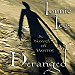 Deranged: A Novel of Horror | Lonni Lees